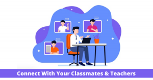 Connect With Your Classmates & Teachers
