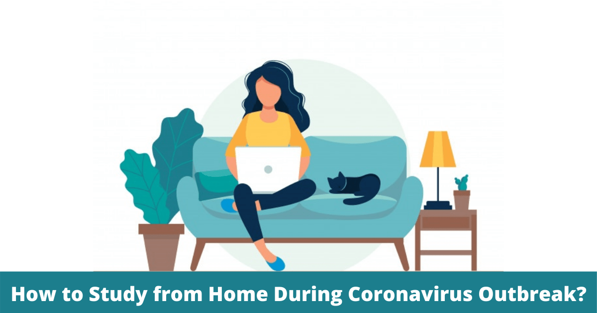 How to Study from Home During Coronavirus Outbreak?
