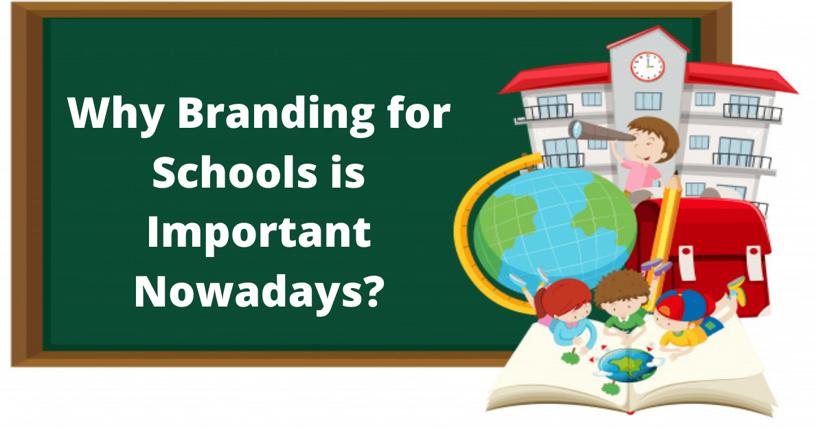 Why Branding for Schools is Important Nowadays_