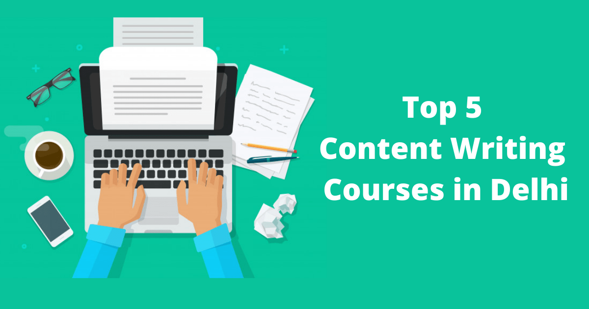 Top 5 Content Writing Courses in Delhi