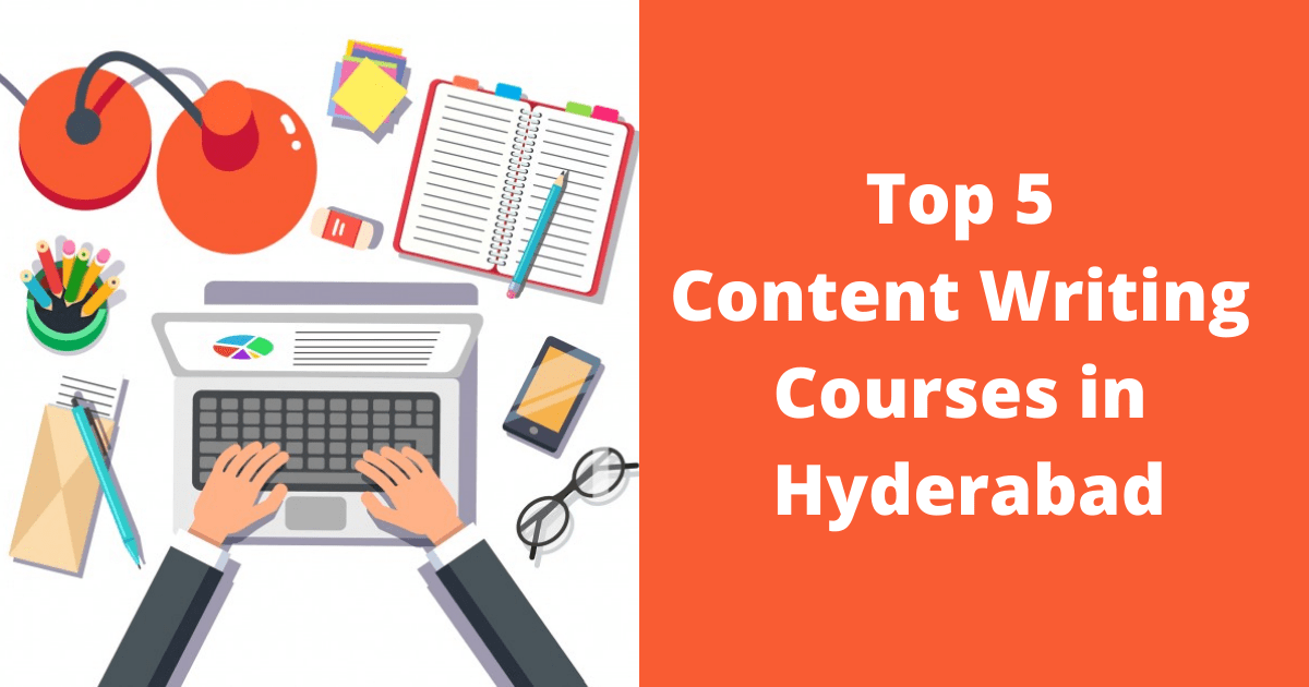 Top 5 Content Writing Courses in Hyderabad