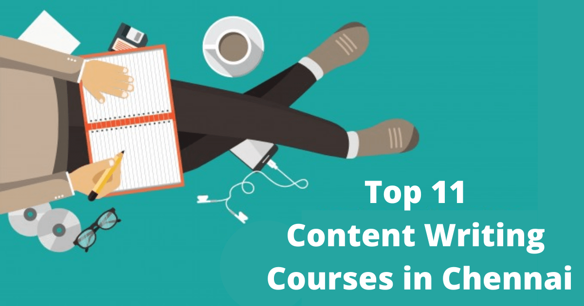 Top 11 Content Writing Courses in Chennai
