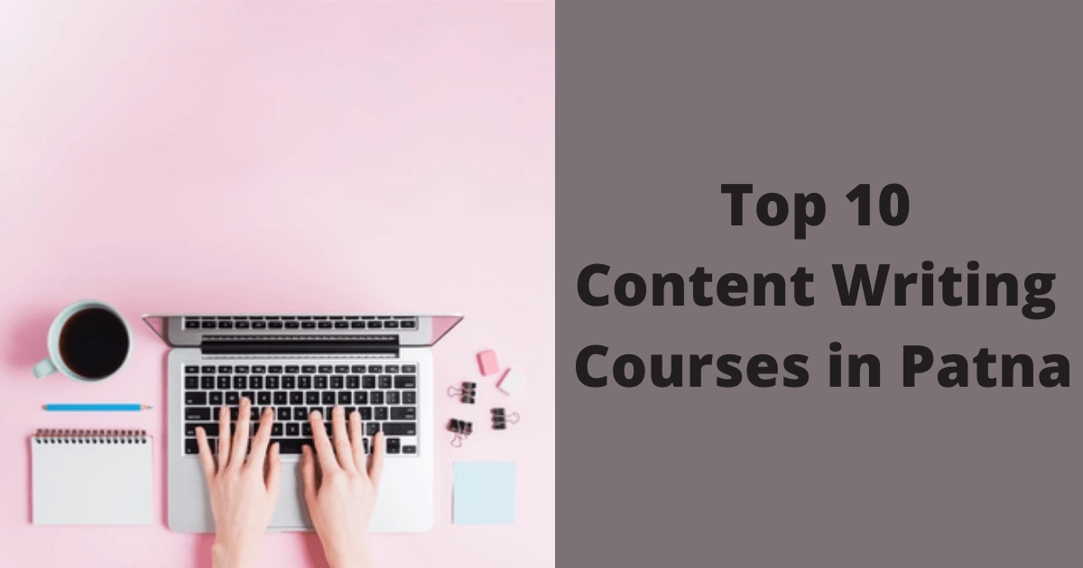 Top 10 Content Writing Courses in Patna