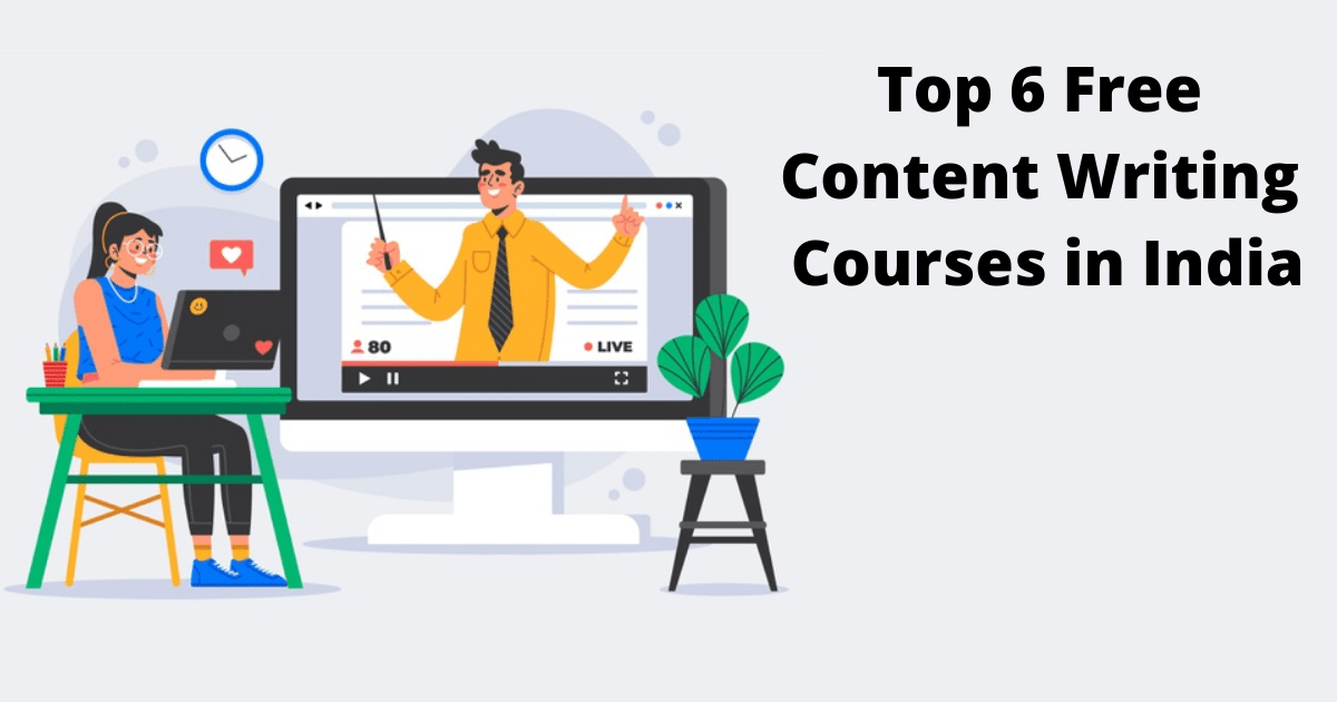 Top 6 Free Content Writing Courses in India