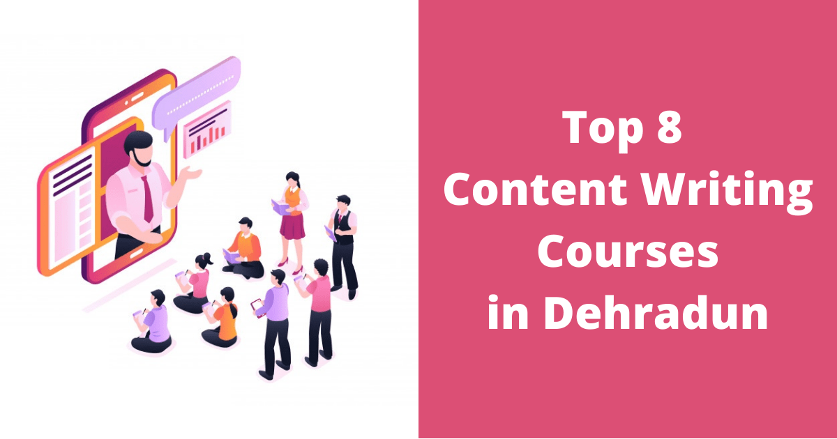 Top 8 Content Writing Courses in Dehradun