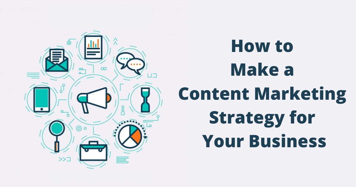 How to Make a Content Marketing Strategy for Your Business
