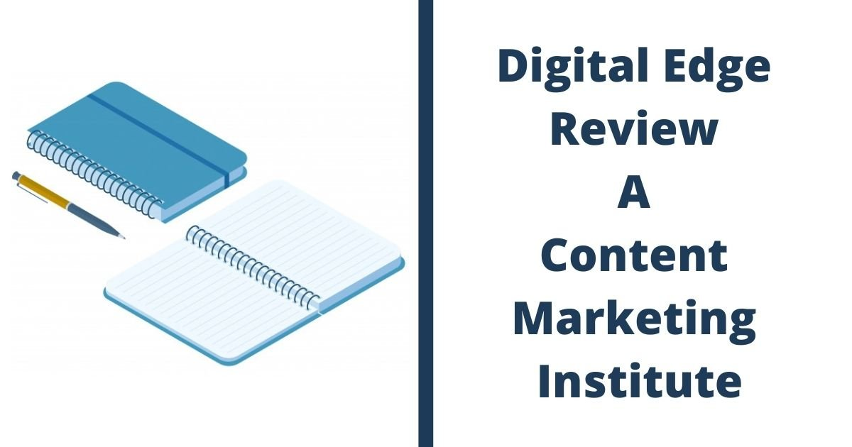 Digital Edge Review A Content Marketing Institute