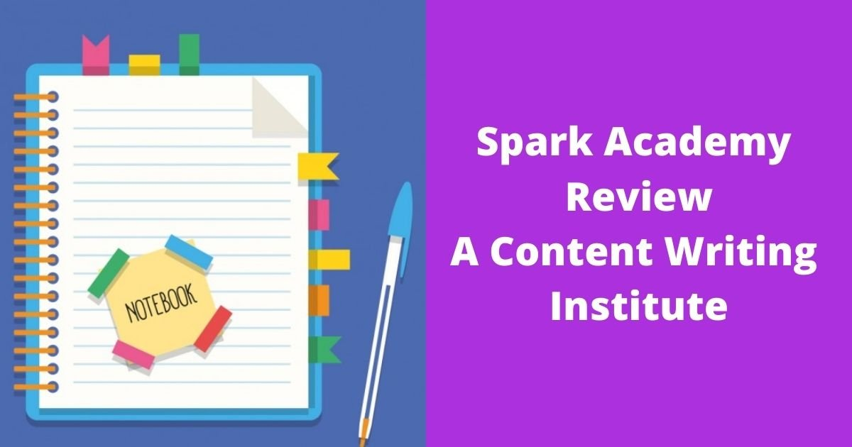 Spark Academy Review A Content Writing Institute
