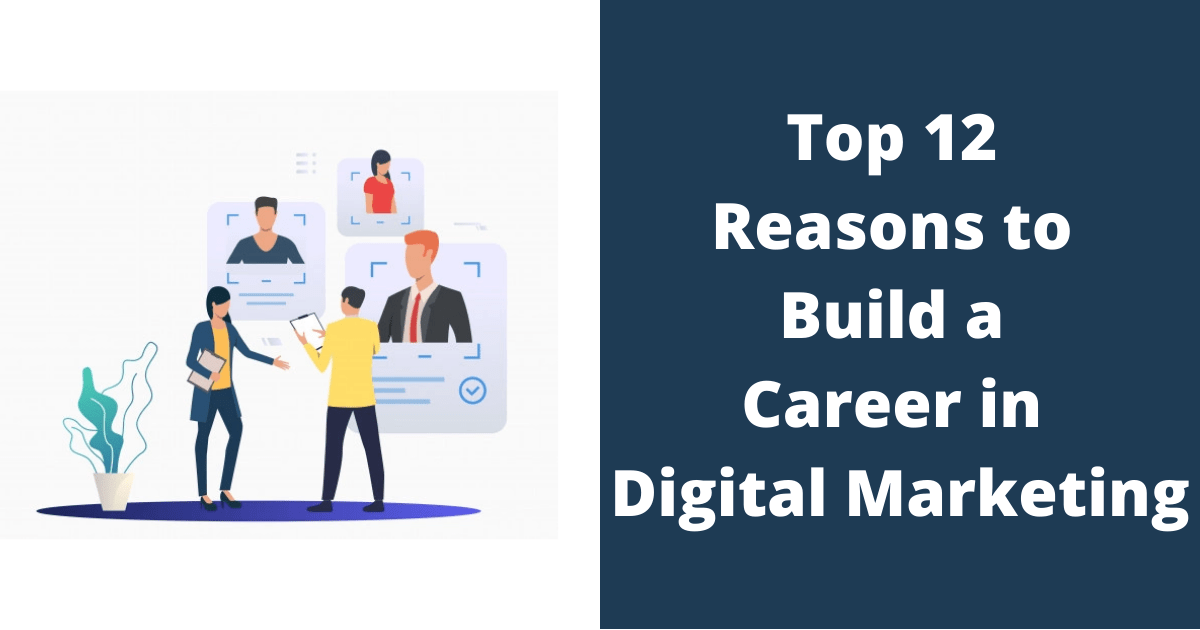 Top 12 Reasons to Build a Career in Digital Marketing