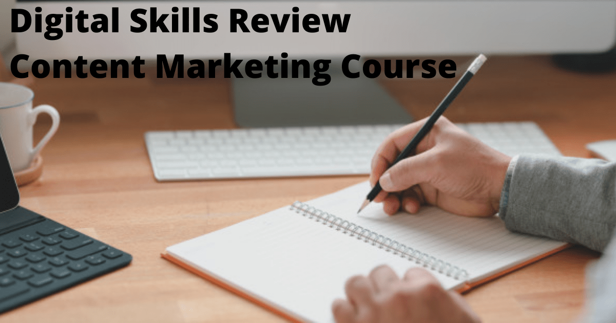 Digital Skills Review Content Marketing Course