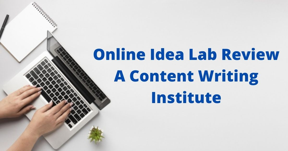 Online Idea Lab Review - A Content Writing Institute