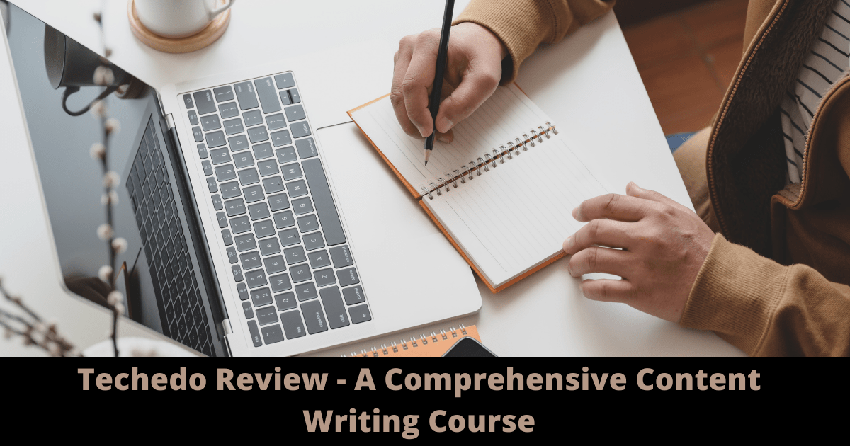 Techedo Review - A Comprehensive Content Writing Course
