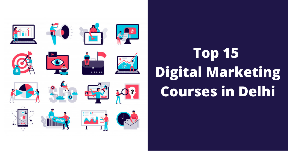Top 15 Digital Marketing Courses in Delhi