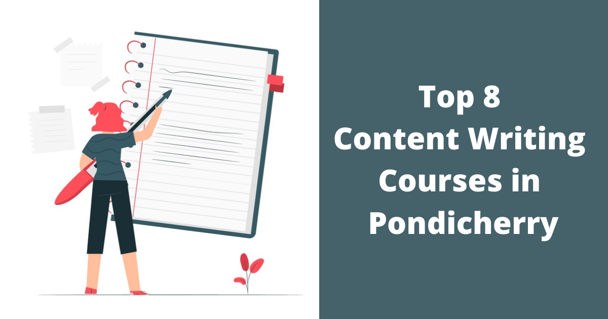 Top 8 Content Writing Courses in Pondicherry