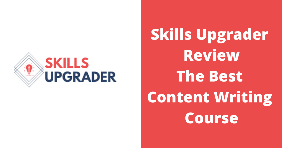Skills Upgrader Review - The Best Content Writing Course