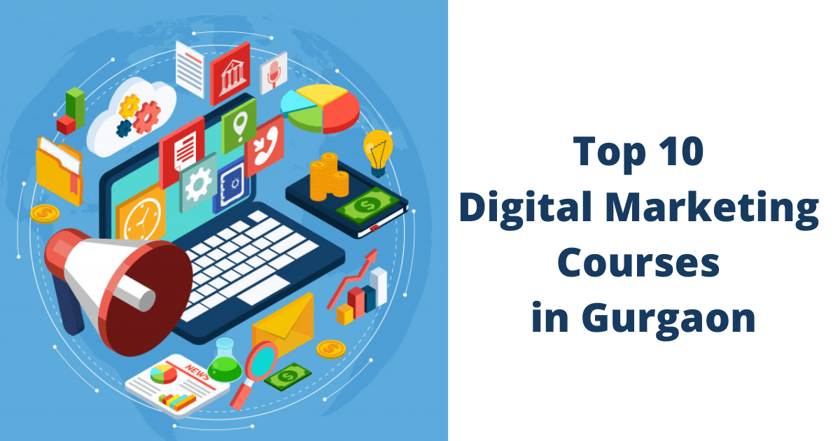 Top 10 Digital Marketing Courses in Gurgaon