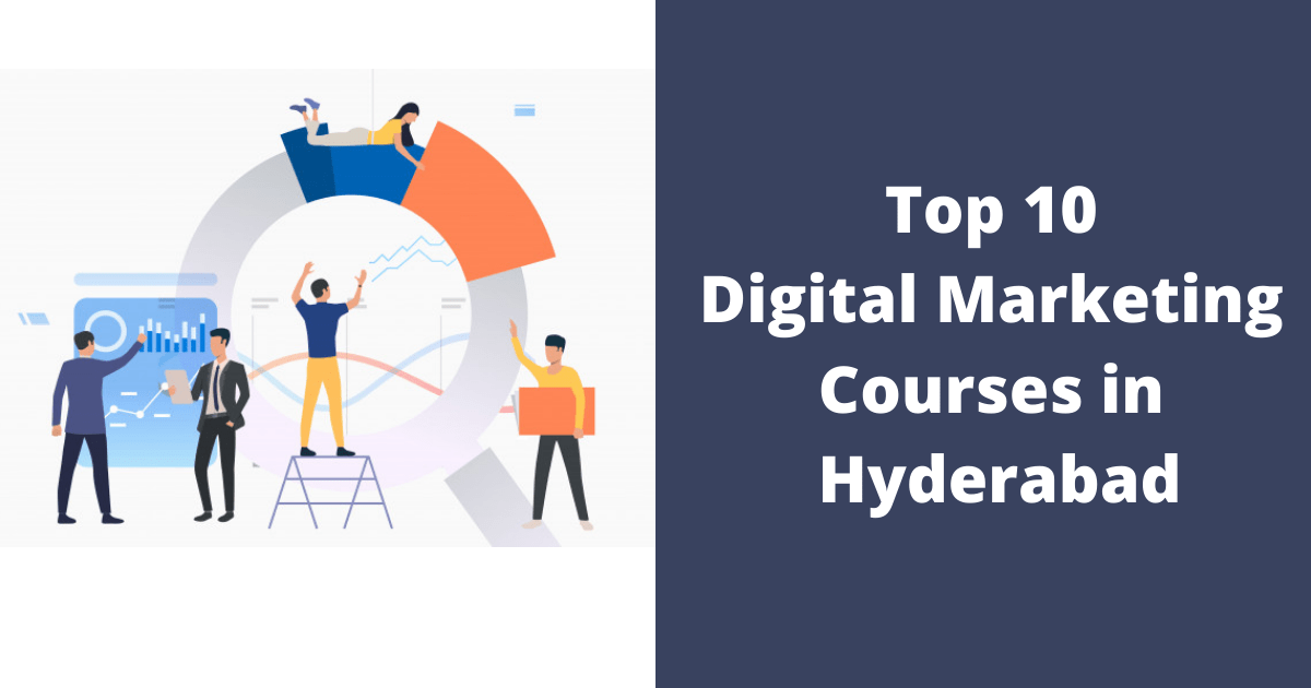 Top 10 Digital Marketing Courses in Hyderabad
