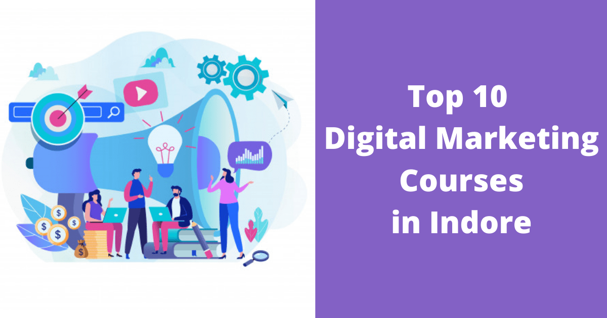 Top 10 Digital Marketing Courses in Indore