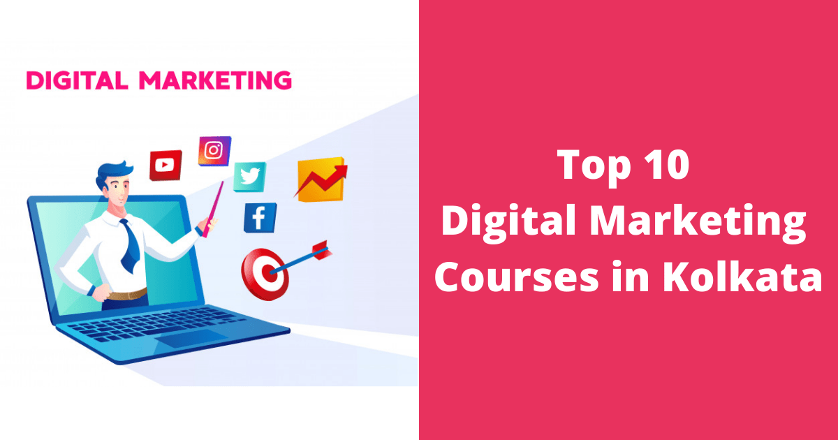 Top 10 Digital Marketing Courses in Kolkata