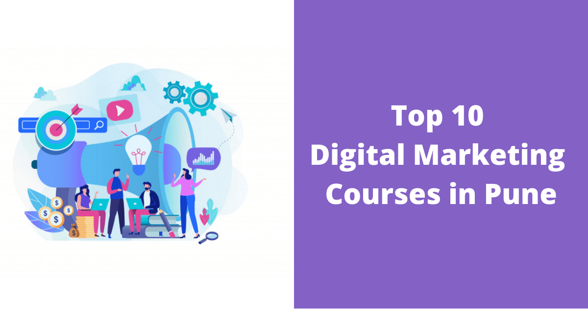 Top 10 Digital Marketing Courses in Pune
