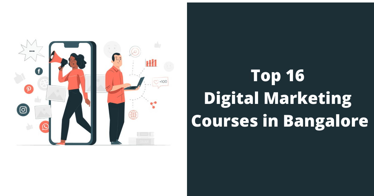 Top 16 Digital Marketing Courses in Bangalore