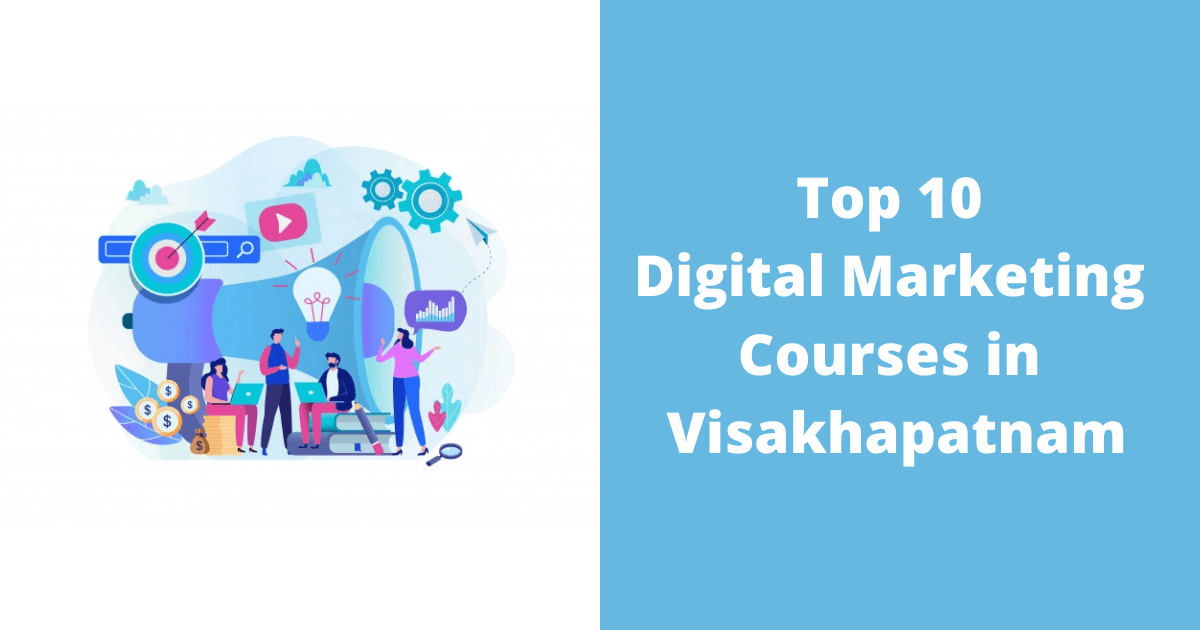 Top 10 Digital Marketing Courses in Visakhapatnam