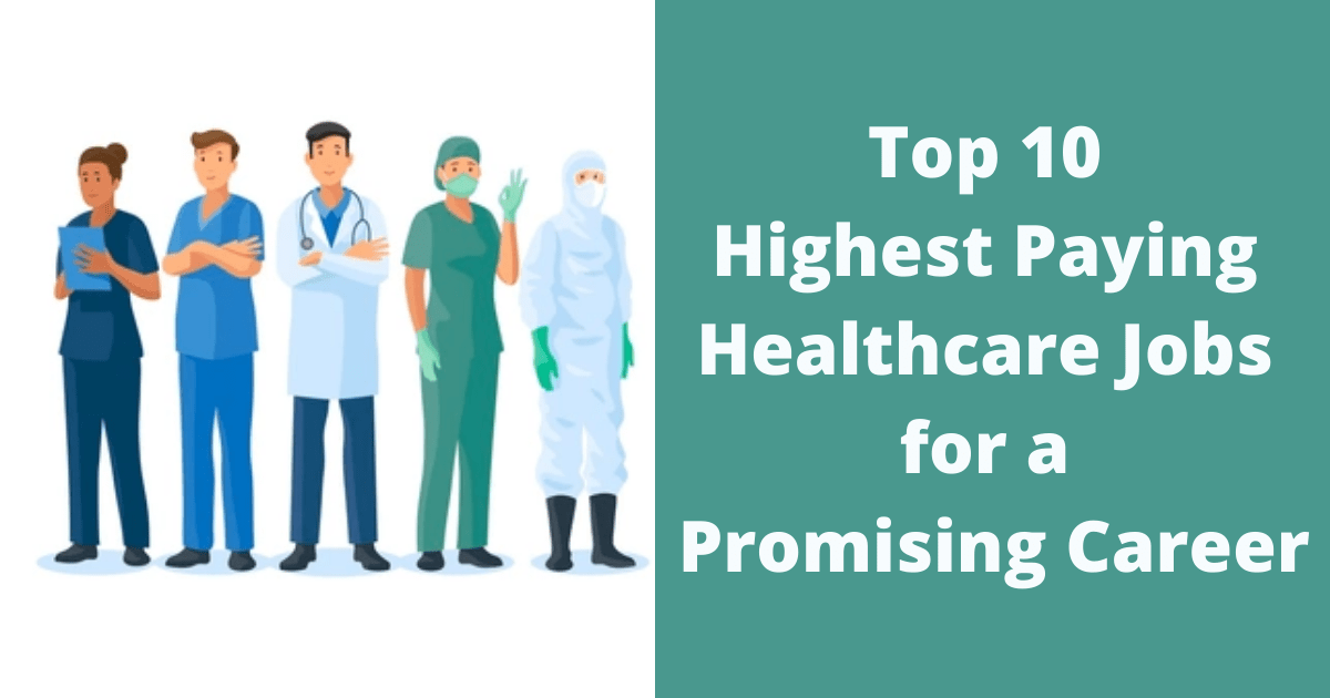 Top 10 Highest Paying Healthcare Jobs