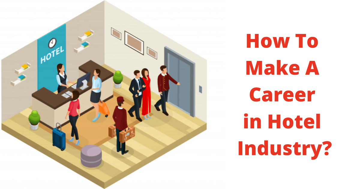 How To Make A Career in Hotel Industry_