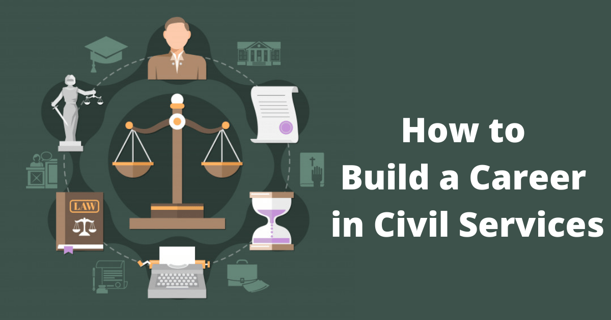 How to Build a Career in Civil Services