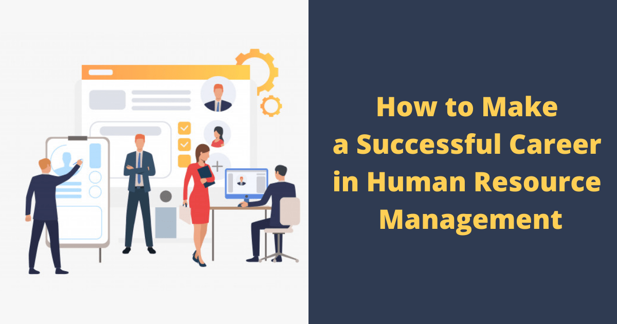 How to Make a Successful Career in Human Resource Management