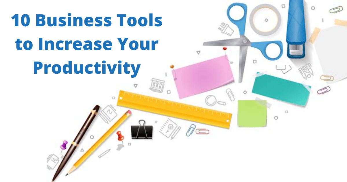 10 Business Tools to Increase Your Productivity